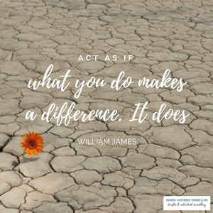Image Quote - Act as if what you do makes a difference. It does.' Sandra Harewood Counselling