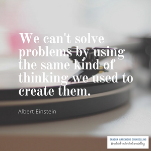 Image Quote - We can't solve problems by using the same kind of thinking we used to create them - Sandra Harewood Counselling